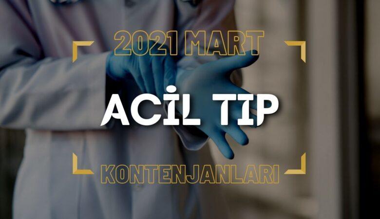 2021 Mart TUS'u Acil Tıp Kontenjanları