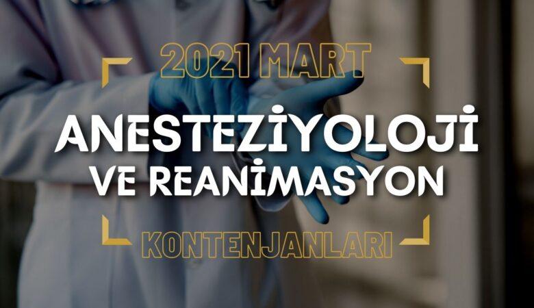 2021 Mart TUS'u Anesteziyoloji ve Reanimasyon Kontenjanları