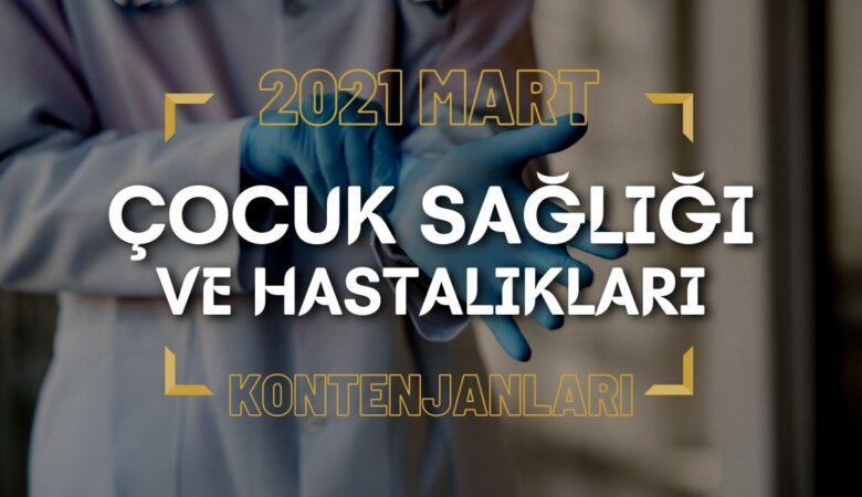 Çocuk Sağlığı ve Hastalıkları Kontenjanları | 2021 Mart TUS'u - KOLAY ANALİZ