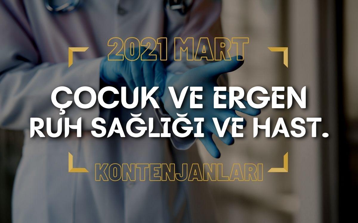 2021 Mart TUS'u Çocuk ve Ergen Ruh Sağlığı ve Hastalıkları Kontenjanları