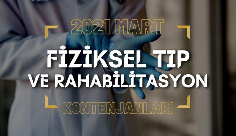 2021 Mart TUS'u Fiziksel Tıp ve Rehabilitasyon Kontenjanları