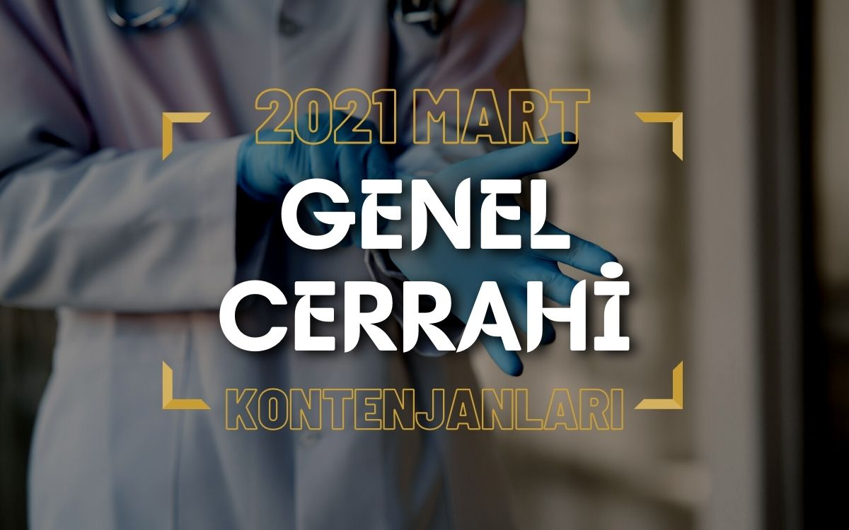 2021 Mart TUS'u Genel Cerrahi Kontenjanları