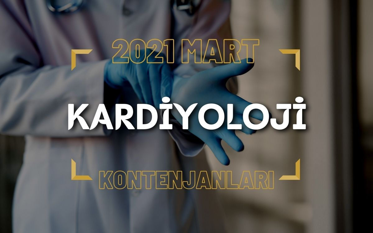 2021 Mart TUS'u Kardiyoloji Kontenjanları