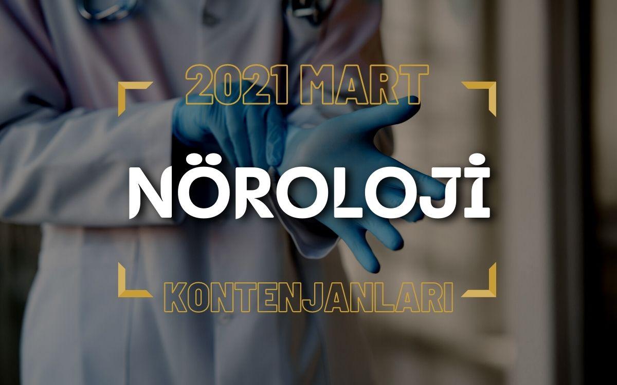 2021 Mart TUS'u Nöroloji Kontenjanları