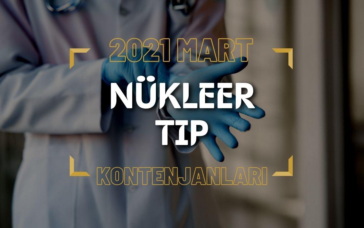 2021 Mart TUS'u Nükleer Tıp Kontenjanları