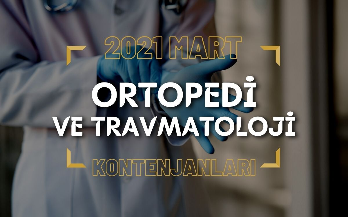 2021 Mart TUS'u Ortopedi ve Travmatoloji Kontenjanları