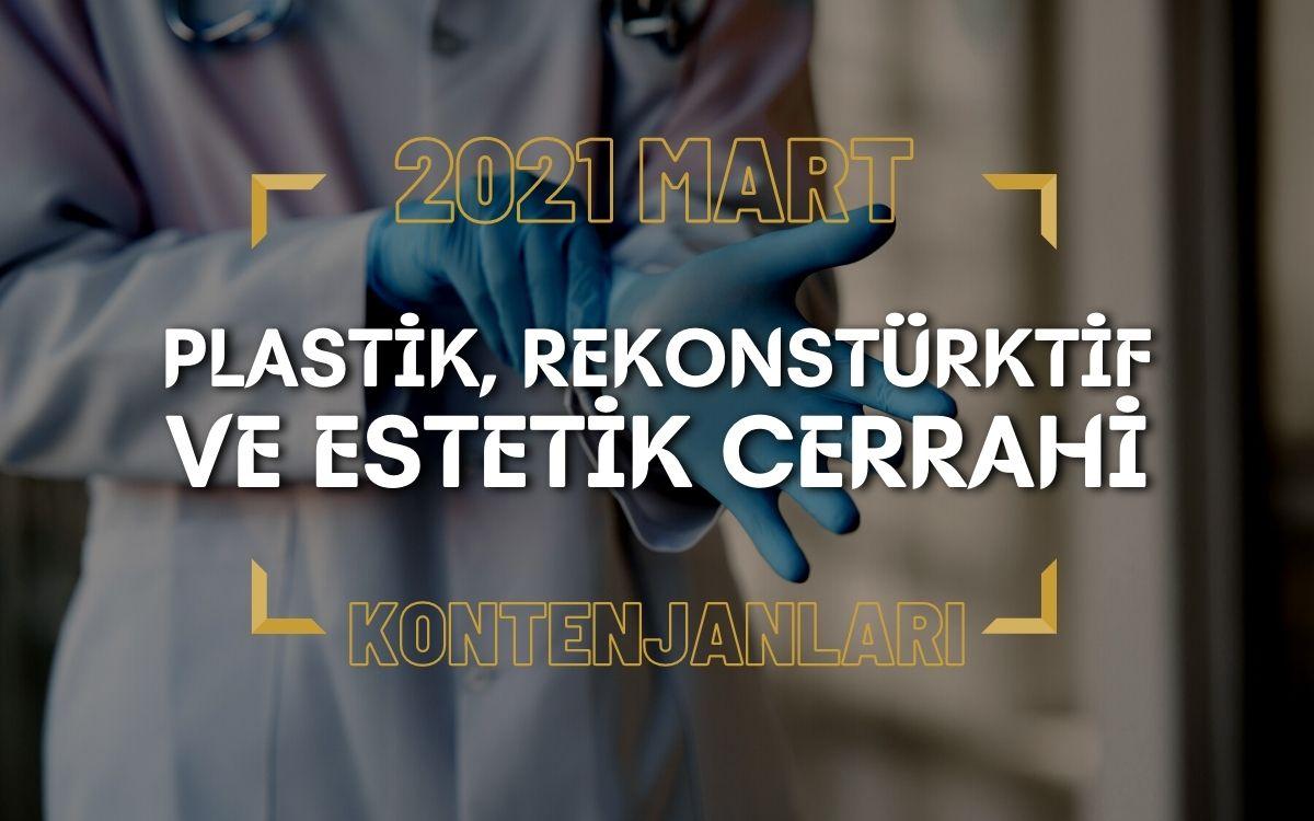 2021 Mart TUS'u Plastik, Rekonstrüktif ve Estetik Cerrahi Kontenjanları
