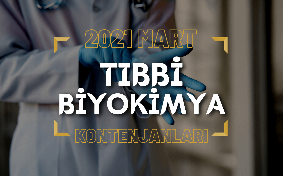 2021 Mart TUS'u Tıbbi Biyokimya Kontenjanları