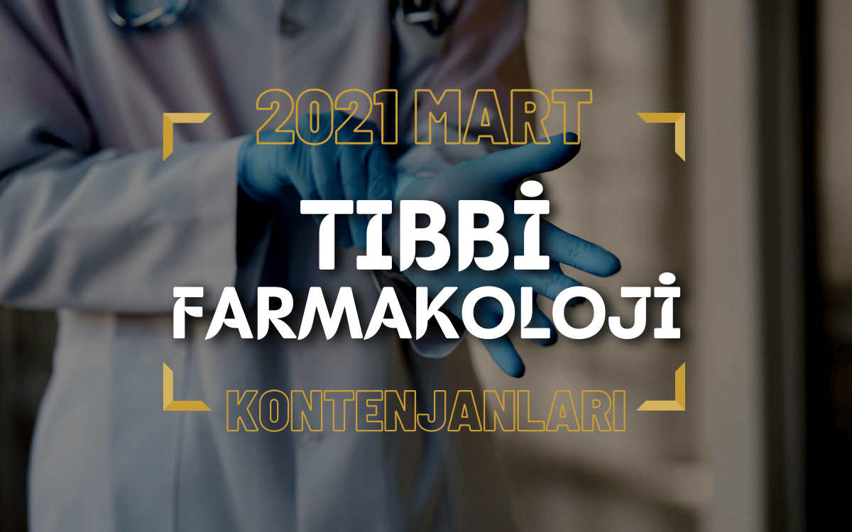 2021 Mart TUS'u Tıbbi Farmakoloji Kontenjanları