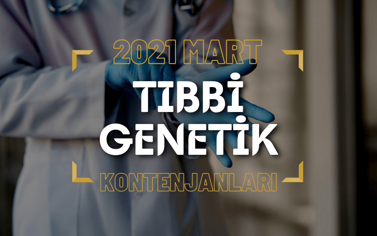 2021 Mart TUS'u Tıbbi Genetik Kontenjanları