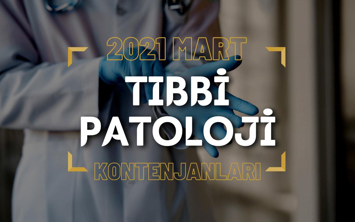 2021 Mart TUS'u Tıbbi Patoloji Kontenjanları