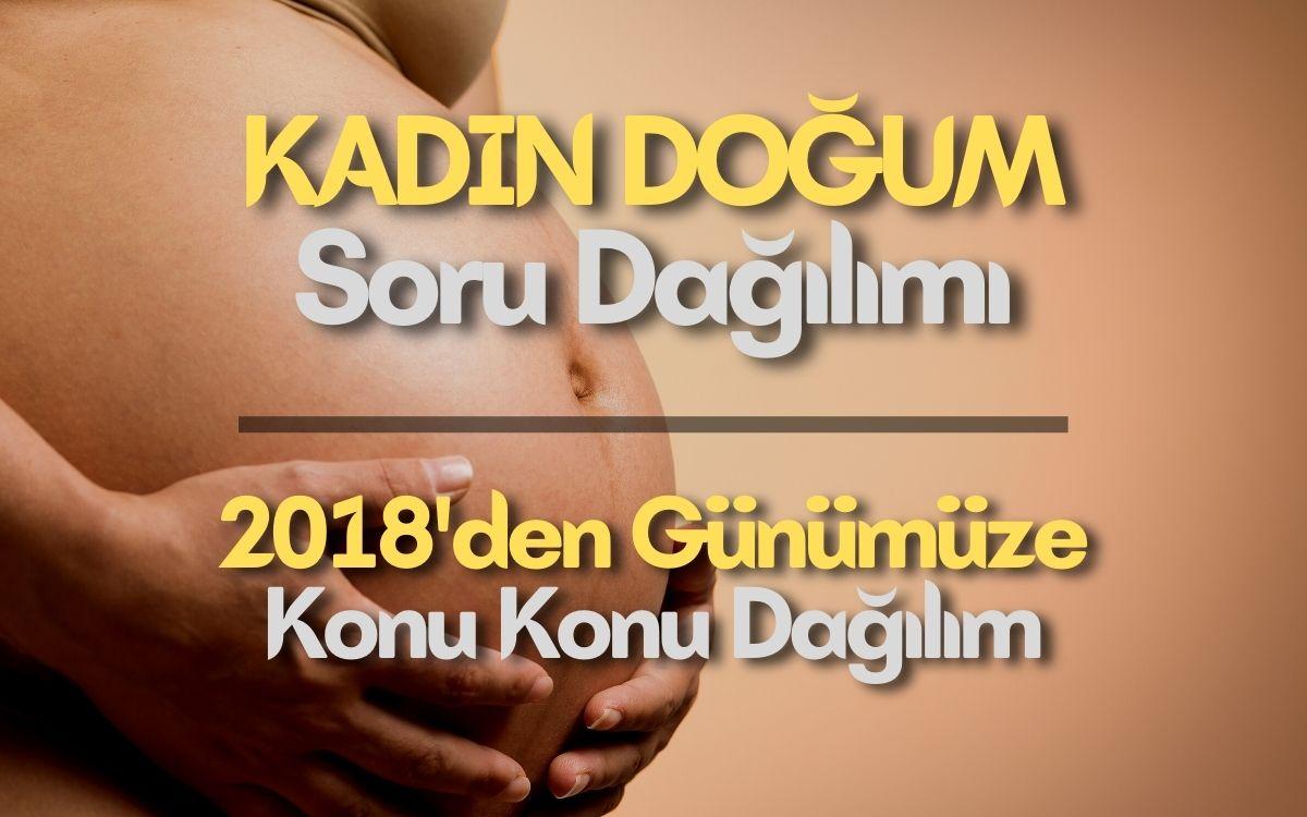 Kadın Hastalıkları ve Doğum Soru Dağılımı   KONU KONU Dağılım